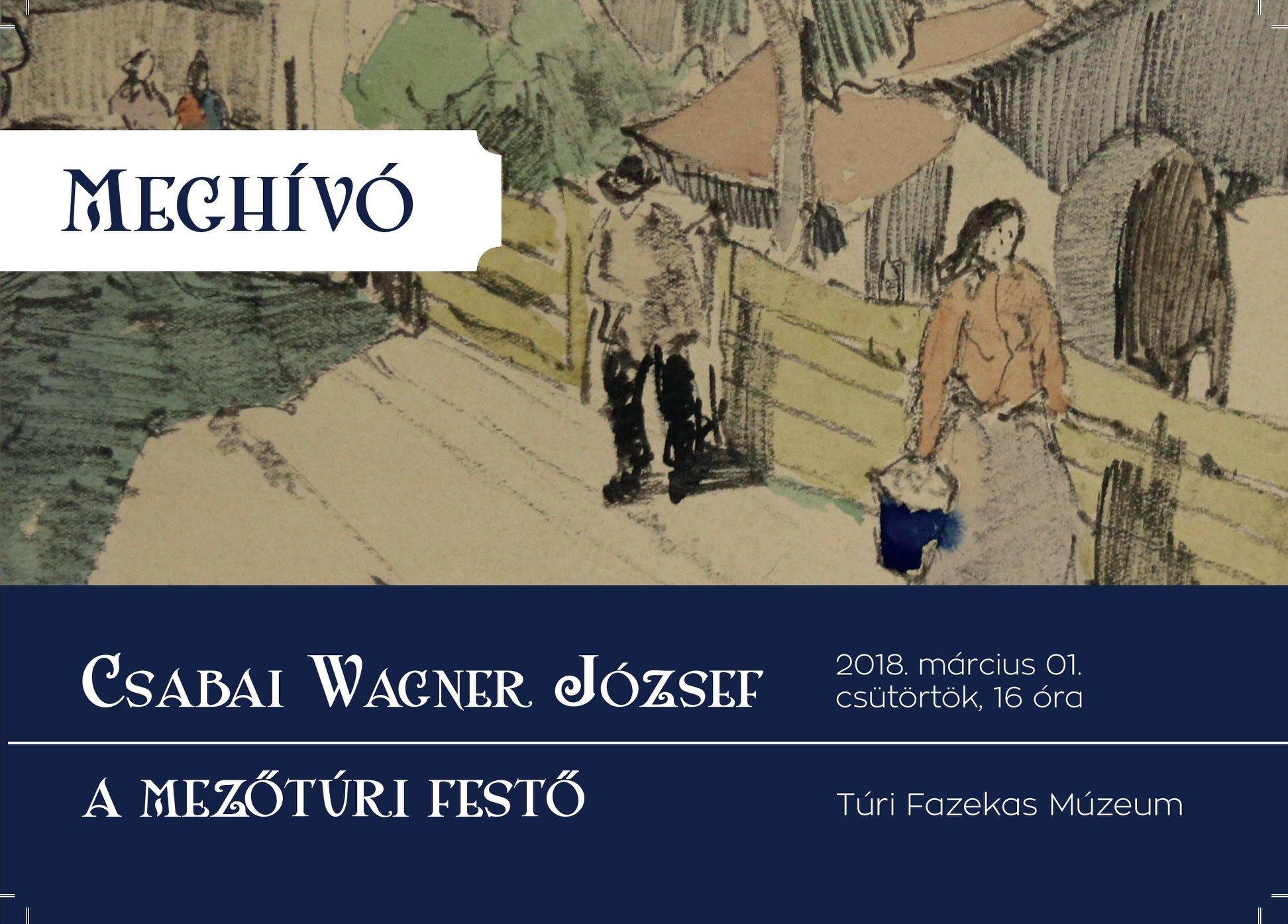 2018. 03. 01. - Csabai Wagner József, a mezőtúri festő - kiállítás megnyitó