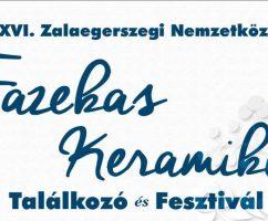 XVI. Zalaegerszegi Nemzetközi Fazekas Keramikus találkozó és fesztivál