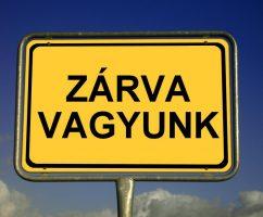 ZÁRVA VAGYUNK!