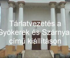 """""""Gyökerek és Szárnyak"""" – tárlatvezetés Lengyel Krisztával"""